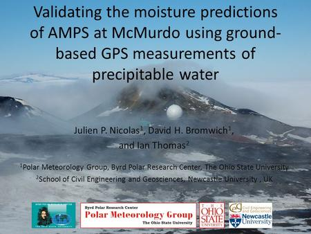 Validating the moisture predictions of AMPS at McMurdo using ground- based GPS measurements of precipitable water Julien P. Nicolas 1, David H. Bromwich.