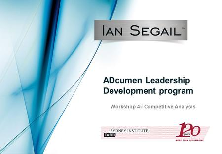 ADcumen Leadership Development program Workshop 4– Competitive Analysis.