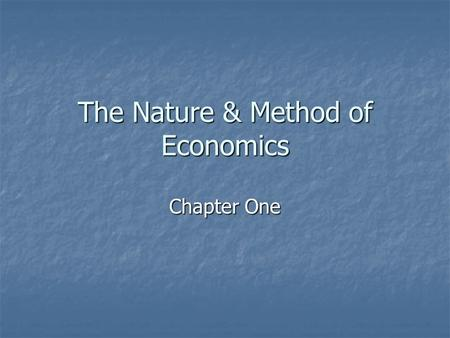 The Nature & Method of Economics Chapter One. Definition of Economics Social science concerned with the efficient use of limited resources to achieve.