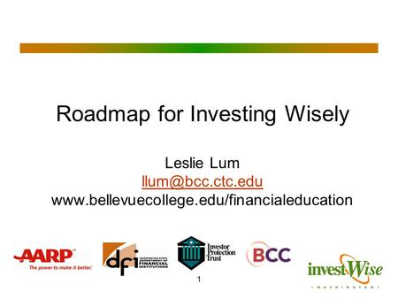 1 Roadmap for Investing Wisely Leslie Lum
