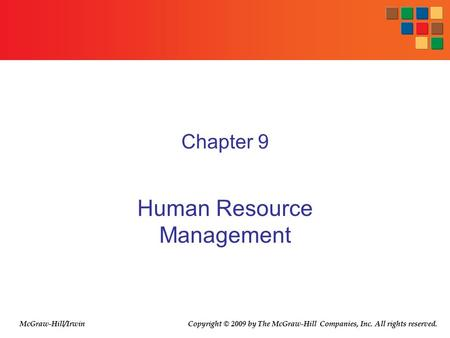 Chapter 9 Human Resource Management McGraw-Hill/Irwin Copyright © 2009 by The McGraw-Hill Companies, Inc. All rights reserved.