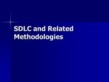 SDLC and Related Methodologies