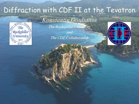 Diffraction with CDF II at the Tevatron Konstantin Goulianos The Rockefeller University and The CDF Collaboration.