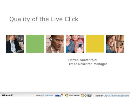 Search Quality of the Live Click Darran Snatchfold Trade Research Manager.