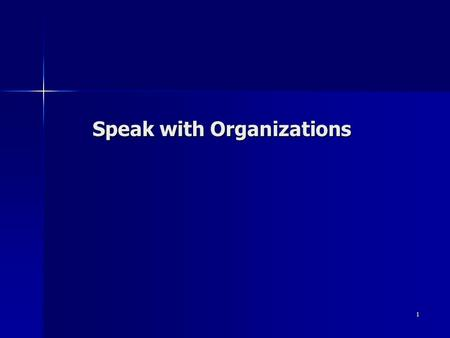 1 Speak with Organizations. 2 Objectives To organize your thoughts into a logical sequence that leads the audience to a clearly defined goal. To organize.