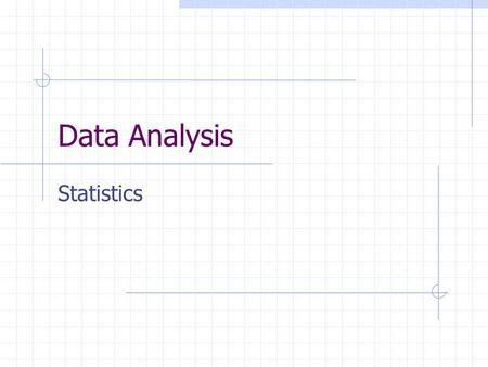 Data Analysis Statistics. OVERVIEW Getting Ready for Data Collection The Data Collection Process Getting Ready for Data Analysis Descriptive Statistics.