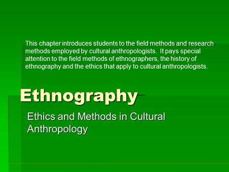 Ethics and Methods in Cultural Anthropology