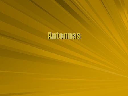 Antennas. Free Charge  A free charge has a constant electric field and no magnetic field.  No waves are produced. No radiationNo radiation  A charge.