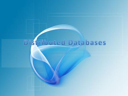 Definition of terms Definition of terms Explain business conditions driving distributed databases Explain business conditions driving distributed databases.