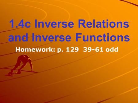 1.4c Inverse Relations and Inverse Functions