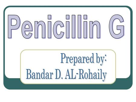 Clinical application Penicillin G is used for streptococcal infections that include pneumonia, otitis media, and meningitis. In addition, penicillin G.