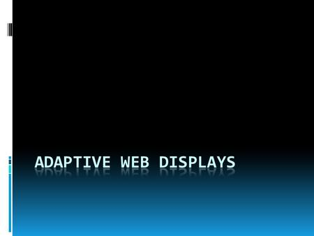 What is adaptive web technology?  There is an increasingly large demand for software systems which are able to operate effectively in dynamic environments.