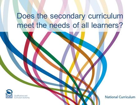 Does the secondary curriculum meet the needs of all learners?