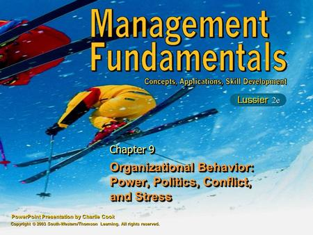 PowerPoint Presentation by Charlie Cook Organizational Behavior: Power, Politics, Conflict, and Stress Chapter 9 Copyright © 2003 South-Western/Thomson.