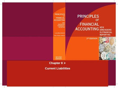 Chapter 8  Current Liabilities. Chapter 8Mugan-Akman 200515-25 Liabilities obligations of an entity to make a future payment or to deliver goods or services.