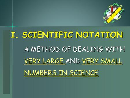 Www.mathsrevision.com I. SCIENTIFIC NOTATION A METHOD OF DEALING WITH VERY LARGE AND VERY SMALL NUMBERS IN SCIENCE.