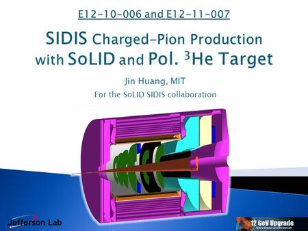 Jin Huang, MIT For the SoLID SIDIS collaboration.