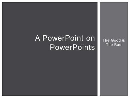 A PowerPoint on PowerPoints