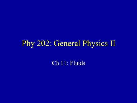 Phy 202: General Physics II Ch 11: Fluids. Daniel Bernoulli (1700-1782) Swiss merchant, doctor & mathematician Worked on: –Vibrating strings –Ocean tides.
