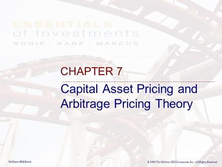 McGraw-Hill/Irwin © 2008 The McGraw-Hill Companies, Inc., All Rights Reserved. Capital Asset Pricing and Arbitrage Pricing Theory CHAPTER 7.