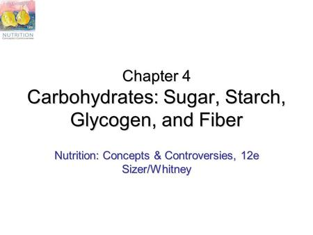 Chapter 4 Carbohydrates: Sugar, Starch, Glycogen, and Fiber