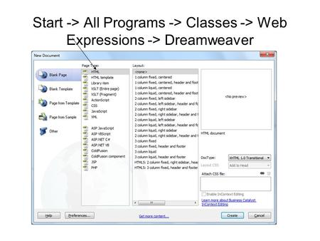 Start -> All Programs -> Classes -> Web Expressions -> Dreamweaver.