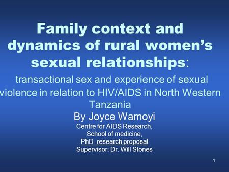 1 Family context and dynamics of rural women's sexual relationships : transactional sex and experience of sexual violence in relation to HIV/AIDS in North.