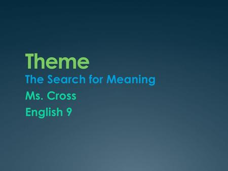 The Search for Meaning Ms. Cross English 9