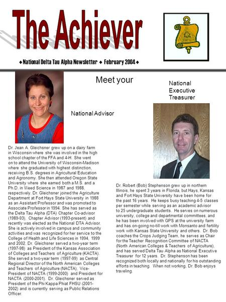 ♦National Delta Tau Alpha Newsletter ♦ February 2004♦ Meet your Relations Officer. Dr. Jean A. Gleichsner grew up on a dairy farm in Wisconsin where she.