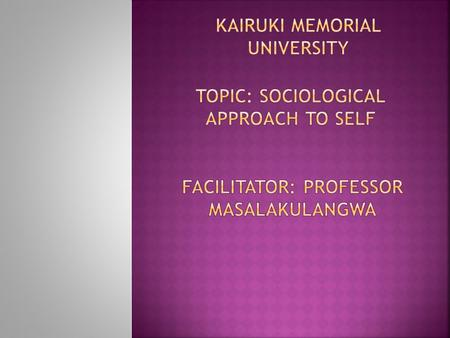 TOPIC: Sociological Approach to Self