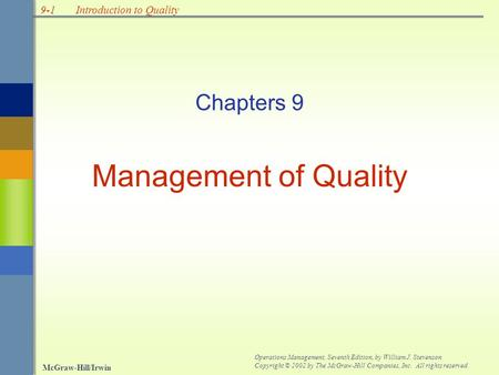 9-1 McGraw-Hill/Irwin Operations Management, Seventh Edition, by William J. Stevenson Copyright © 2002 by The McGraw-Hill Companies, Inc. All rights reserved.