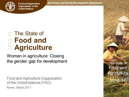 Economic and Social Development Department The State of Food and Agriculture 2010-11 Food and Agriculture Organization of the United Nations 2010-11 The.