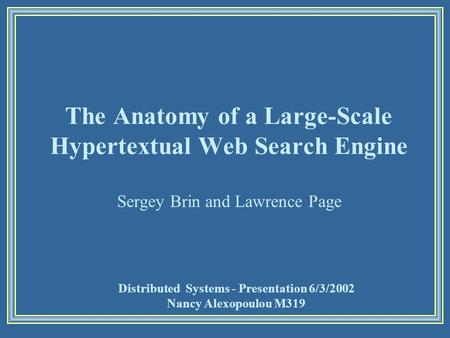 Anatomy Of A Large Scale Hypertextual Web Search Engine Eg Google