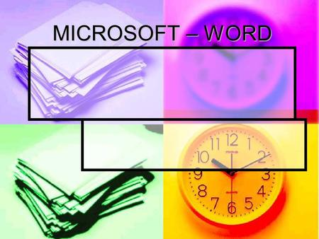 MICROSOFT – WORD. WORD... text entry f formatting spell check bulleting numbering t tables and much more.