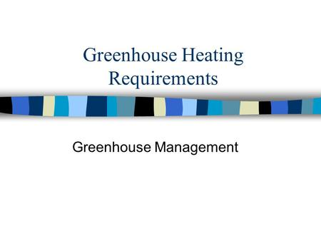 Greenhouse Heating Requirements Greenhouse Management.