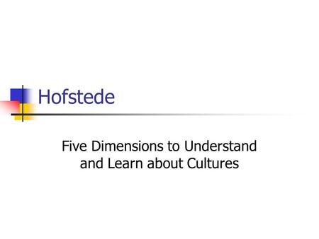 Five Dimensions to Understand and Learn about Cultures