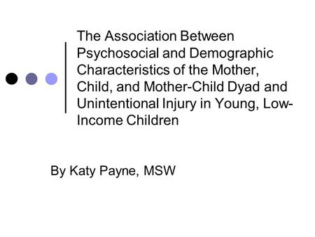 The Association Between Psychosocial and Demographic Characteristics of the Mother, Child, and Mother-Child Dyad and Unintentional Injury in Young, Low-