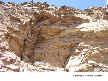 Sandstone, Northern Colorado. The review questions are now posted. Also, I posted a condensed set of slides for Geologic Time. You will need to know.