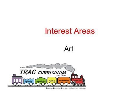Interest Areas Art. Activity Video – The Creative Curriculum for Early Childhood.