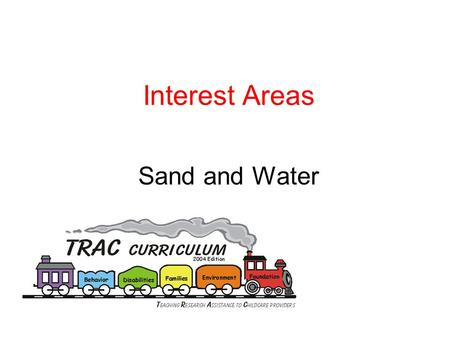 Interest Areas Sand and Water. Activity Video – The Creative Curriculum for Early Childhood.