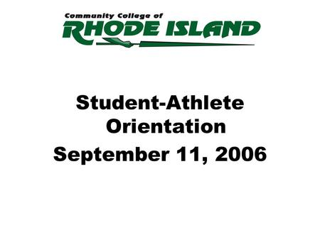 Student-Athlete Orientation September 11, 2006. Role of the Student-Athlete Mission Athlete in Good Standing NCJAA Student-Athlete Conduct Code Alcohol/Drug.