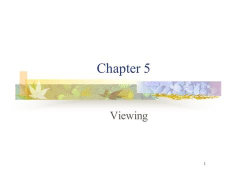 1 Chapter 5 Viewing. 2 Perspective Projection 3 Parallel Projection.