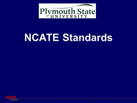 1 NCATE Standards. 2  Candidate Performance  Candidate Knowledge, Skills, & Dispositions  Assessment System and Unit Evaluation  Unit Capacity Field.