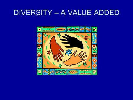 "DIVERSITY – A VALUE ADDED. DIVERSITY ??? DIVERSITY LAYERS 4 Layers: ""Personality"" Internal Dimensions External Dimensions Organizational Dimensions."
