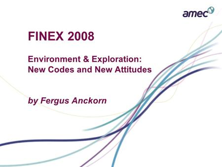 FINEX 2008 Environment & Exploration: New Codes and New Attitudes by Fergus Anckorn.