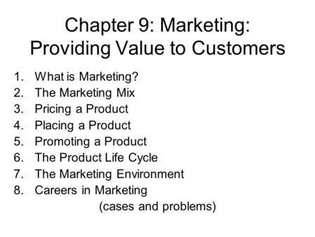 Chapter 9: Marketing: Providing Value to Customers