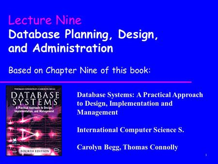 Lecture Nine Database Planning, Design, and Administration