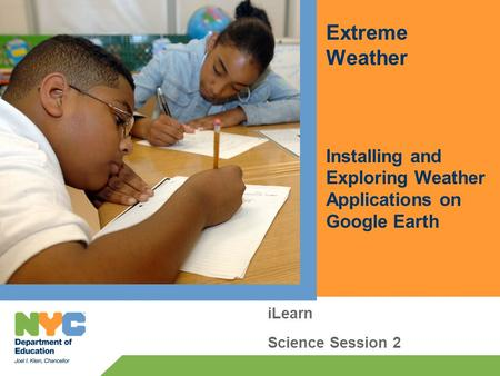 Extreme Weather Installing and Exploring Weather Applications on Google Earth iLearn Science Session 2.