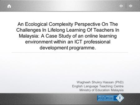 An Ecological Complexity Perspective On The Challenges In Lifelong Learning Of Teachers In Malaysia: A Case Study of an online learning environment within.