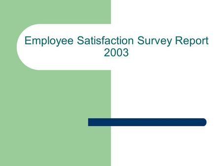 Employee Satisfaction Survey Report 2003. Introduction OIRA administered the Employee Satisfaction Survey (ESS) in November-December 2003 to all AUB employees,